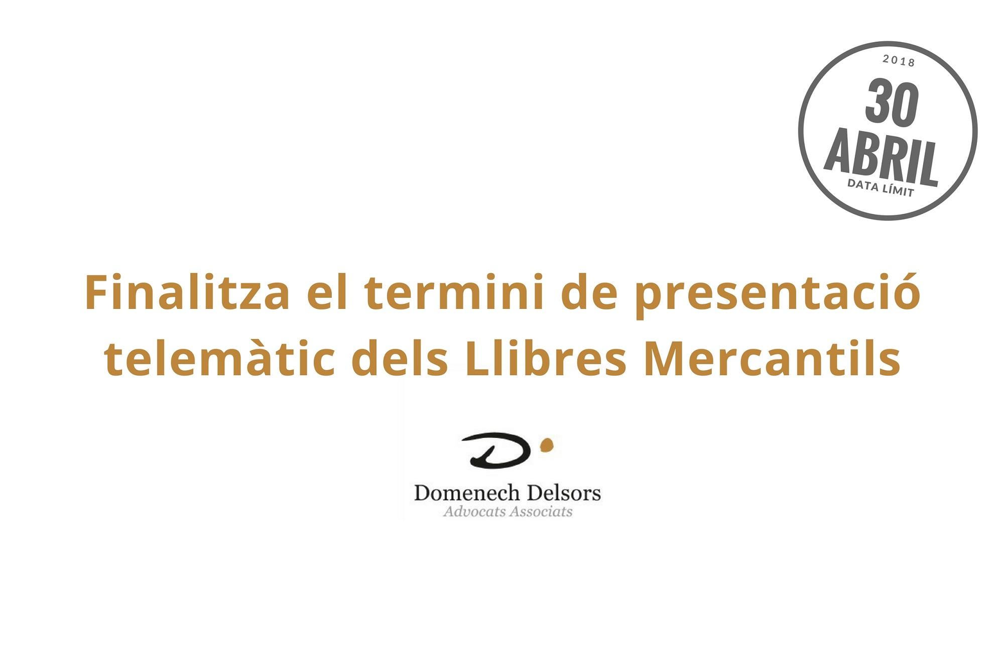 30 D'abril 2018: Finalitza El Termini De Presentació Telemàtic Dels Llibres Mercantils