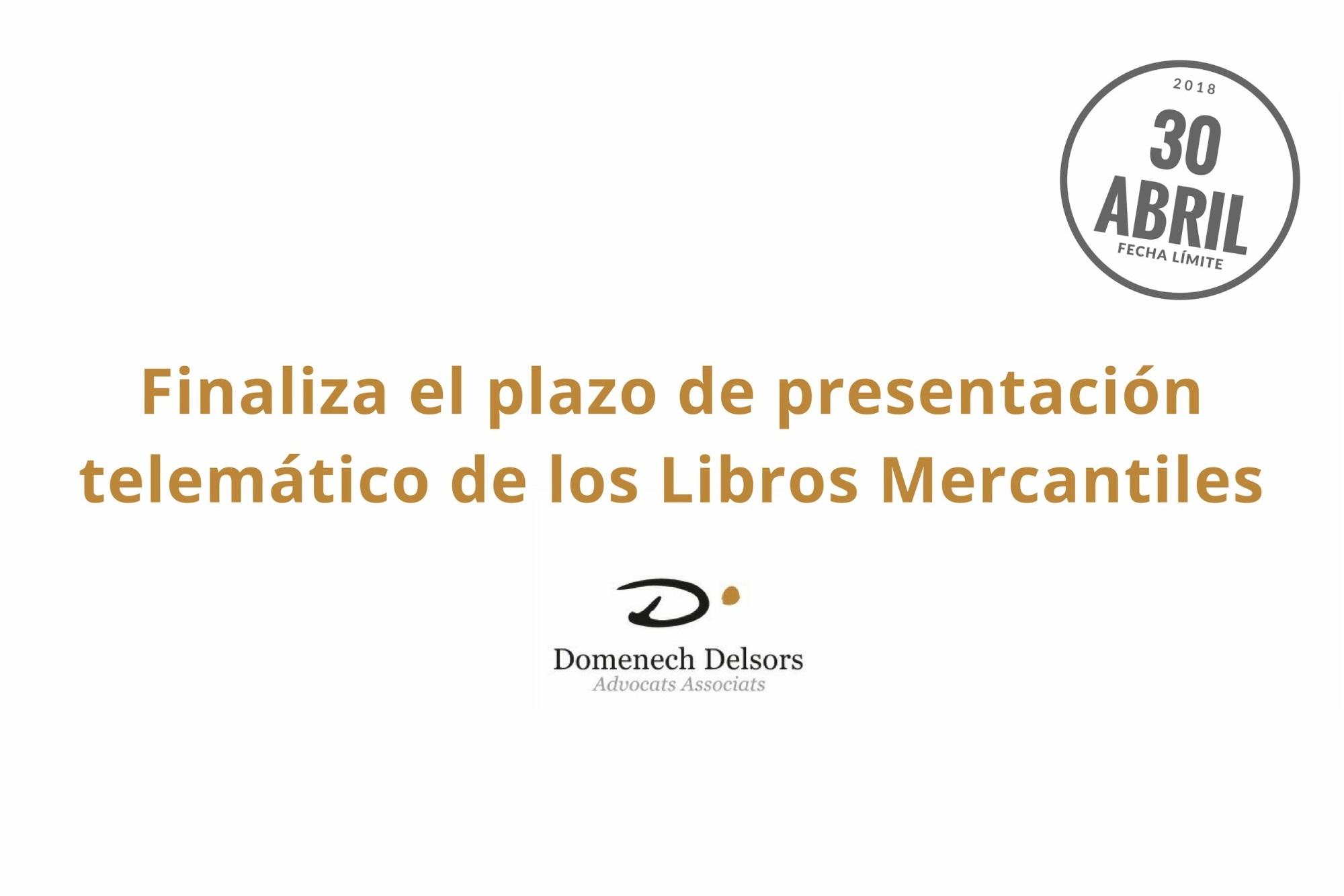 30 De Abril 2018: Finaliza El Plazo De Presentación Telemático De Los Libros Mercantiles.