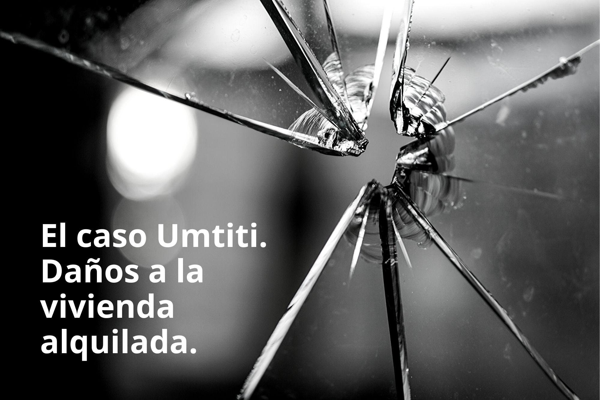 El Caso Umtiti. Daños A La Vivienda Alquilada.