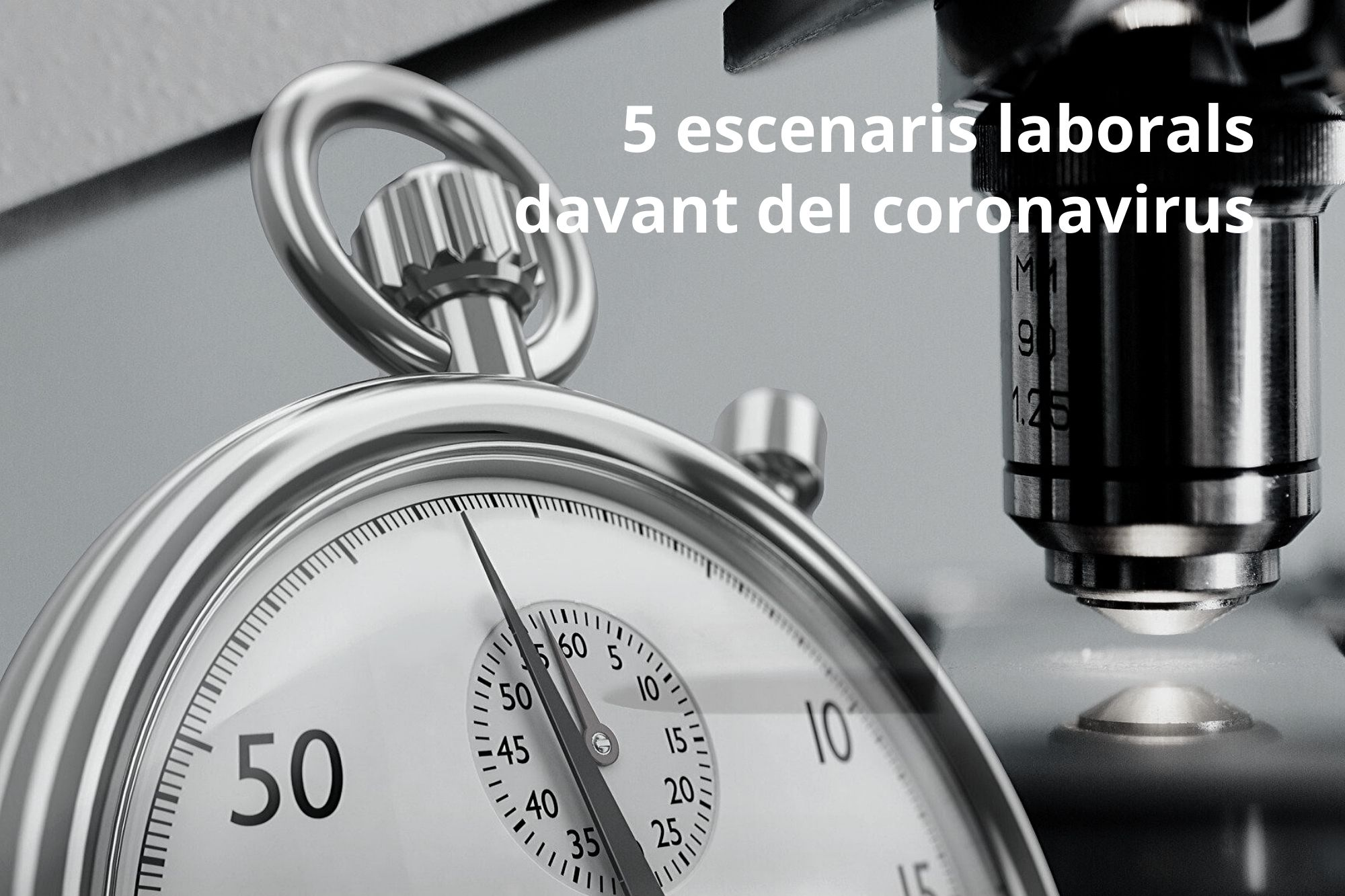 5 Escenaris Laborals Per Empreses Davant El Coronavirus