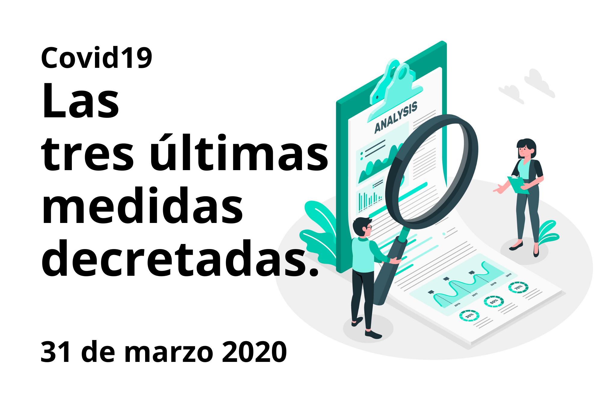 Covid19: Las últimas Medidas Decretadas A 30 De Marzo 2020. Análisis Normativo.