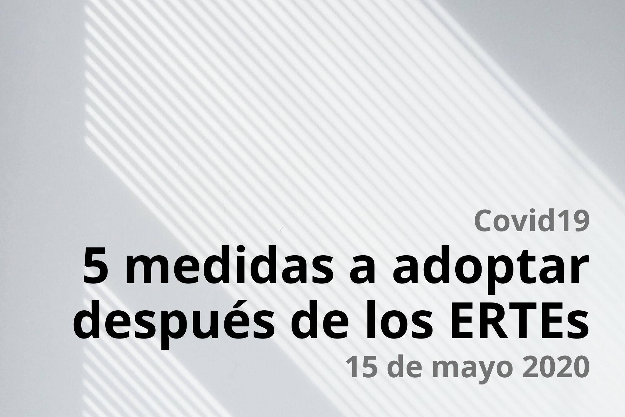 COVID19 5 Medidas A Adoptar Después ERTEs