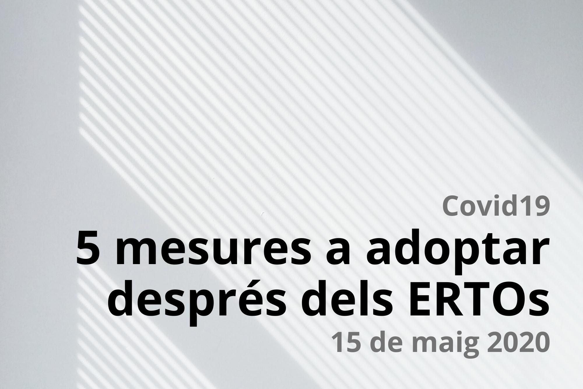 5 Mesures A Adoptar Després Dels ERTOs. Nou Reial Decret 18/2020.