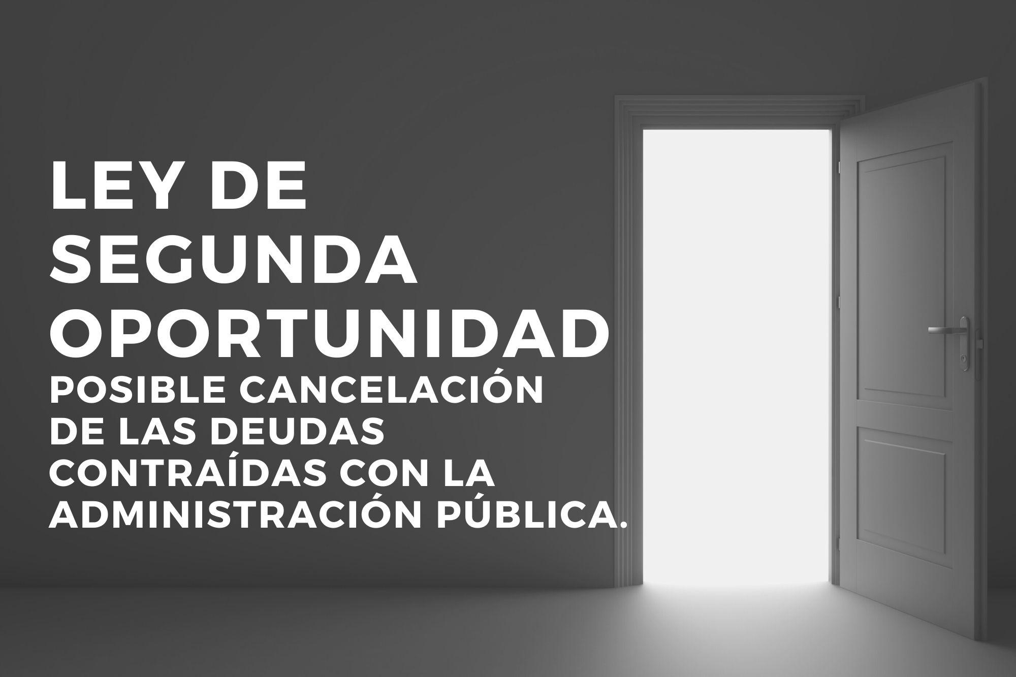 La Segunda Oportunidad: Posible Cancelación De Las Deudas Contraídas Con La Administración Pública.