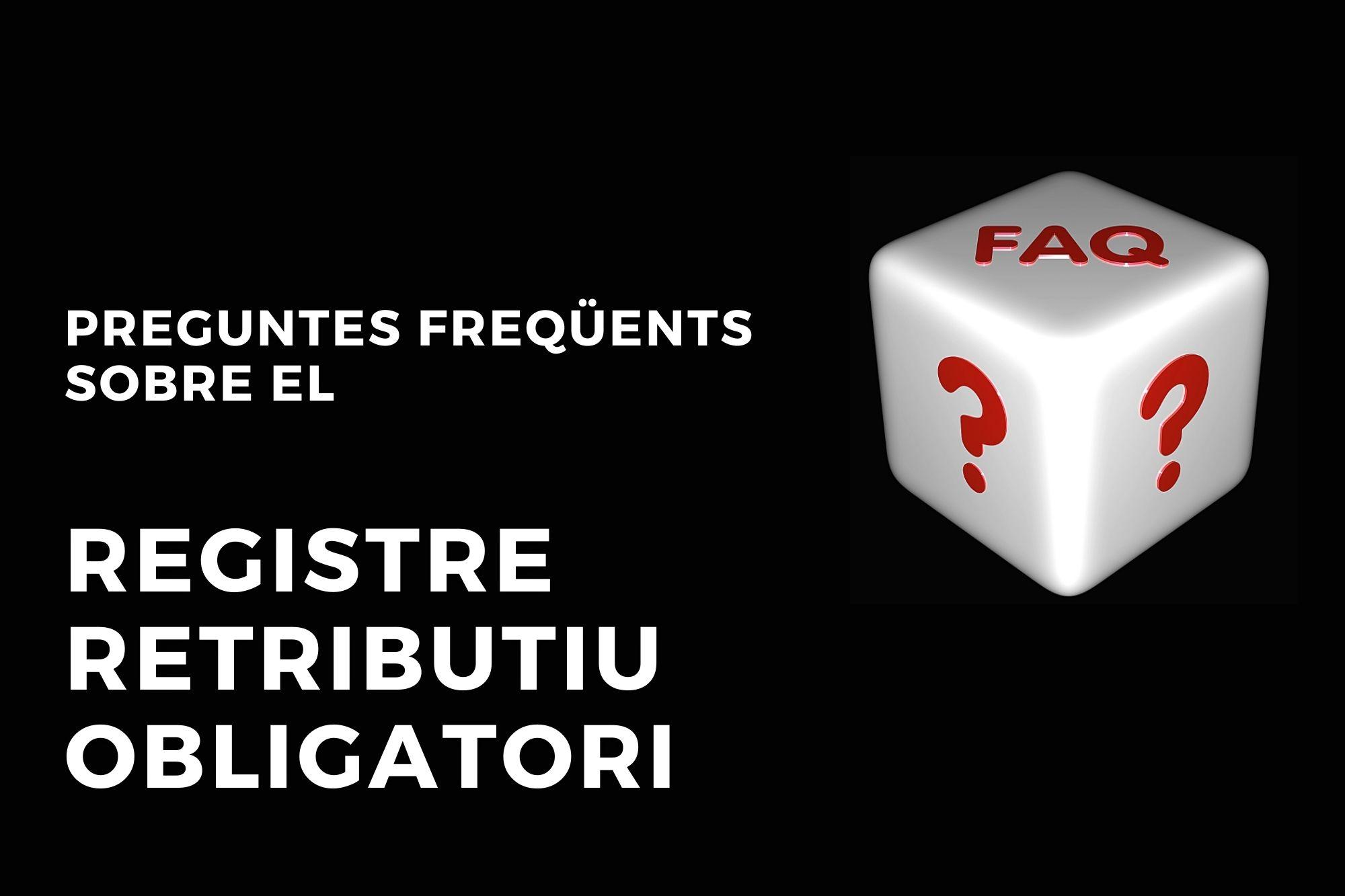 Preguntes Freqüents Sobre El Registre Retributiu Obligatori