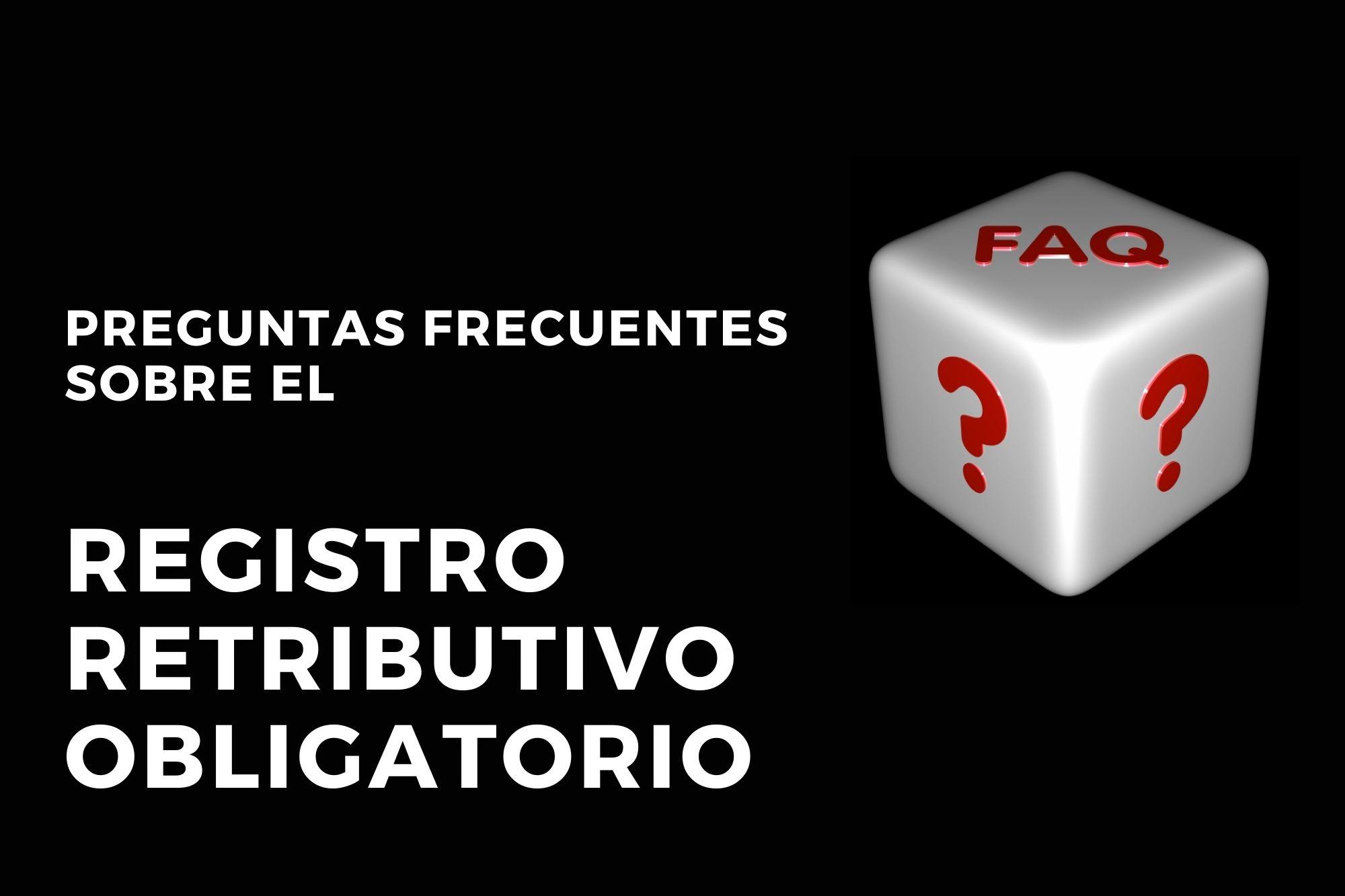 Preguntas Frecuentes Sobre El Registro Retributivo Obligatorio
